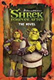 Shrek Forever After: The Novel