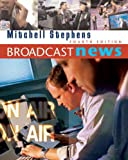 Broadcast News (with InfoTrac) (Wadsworth Series in Broadcast and Production)