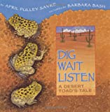 Dig, Wait, Listen, April Pulley Sayre, 0688166156