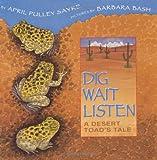 Dig, Wait, Listen: A Desert Toad's Tale