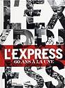 Les unes de l'express par L'Express