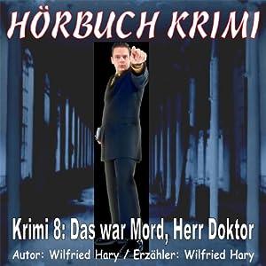 Das war Mord, Herr Doktor (Hörbuch Krimi 8) Hörbuch