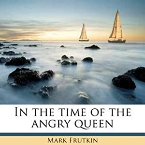 In the Time of the Angry Queen Audiobook