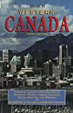 img - for Guide to Western Canada: All You Need to Know for Year-Round Travel in : British Columbia, Alberta, Saskatchewan Manitoba, the Yukon and the Northwe (Voyager Book) book / textbook / text book