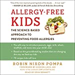 Allergy-Free Kids: The Science-Based Approach to Preventing Food Allergies | Robin Nixon Pompa