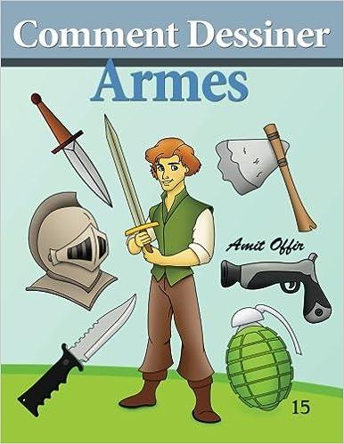 Téléchargement gratuit du livre Comment Dessiner - Armes: Livre de Dessin: PDF MOBI