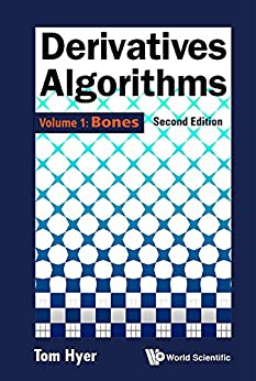 Derivatives Algorithms:Volume 1: Bones (English Edition) por [Tom Hyer]