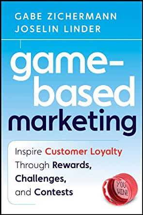 Amazon.com: Game-Based Marketing: Inspire Customer Loyalty Through