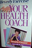 Your Health Coach, Beverly Chesser, 0883682109