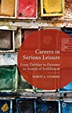 Careers in Serious Leisure: From Dabbler to Devotee in Search of Fulfilment (Leisure Studies in a Global Era)