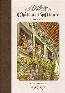 Château l'Attente, volume 1 par Medley