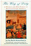 The Way of Duty: A Woman and Her Family in Revolutionary America, Joy Day Buel, Richard Buel Jr., 0393312100