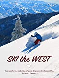 Ski the West: A Comprehensive Collection of Alpine Ski Areas in the Western USA