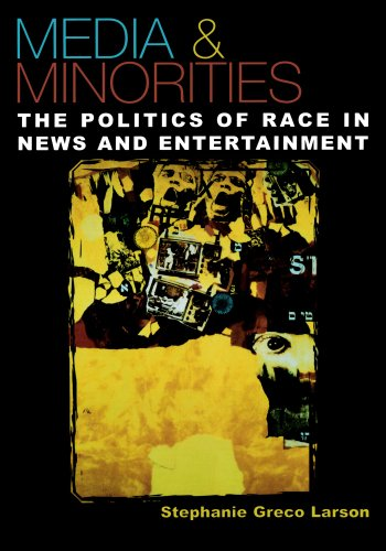 Media & Minorities: The Politics of Race in News and Entertainment (Spectrum Series: Race and Ethnicity in National