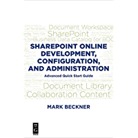 SharePoint Online Development, Configuration, and Administration: Advanced Quick Start Guide