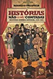 capa de Histórias não (ou Mal) Contadas. Segunda Guerra Mundial