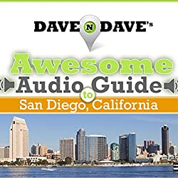 Dave N Dave's Awesome Audio Guide to San Diego, California