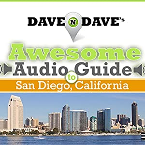 Dave N Dave's Awesome Audio Guide to San Diego, California Speech