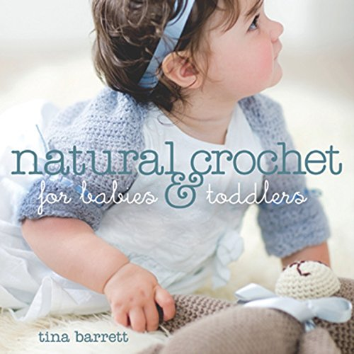 Natural Crochet for Babies & Toddlers ()