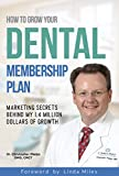 How to Grow Your Dental Membership Plan: Secrets behind my 1.4 million dollars of growth