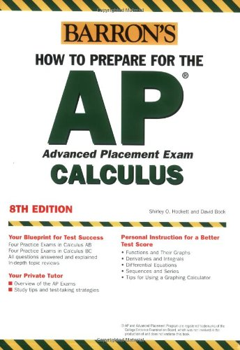 How to Prepare for the AP Calculus (BARRON'S HOW TO PREPARE FOR AP CALCULUS ADVANCED PLACEMENT EXAMINATION)