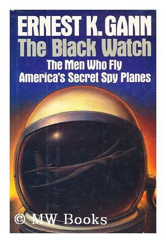 - Black Watch: The Men Who Fly America's Secret Spy Planes