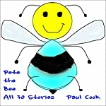 Pete the Bee: All 30 Stories | Paul Cook