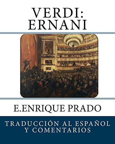 Verdi: Ernani: Traduccion al Espanol y Comentarios (Opera en Espanol)  [Prado, E.Enrique] (Tapa Blanda)