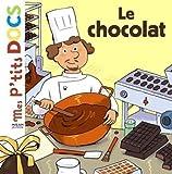 Mes P'tits Docs: Le Chocolat