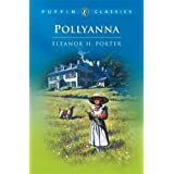 Pollyanna: Complete and Unabridged by Eleanor H. Porter (February 01,1996)