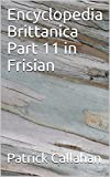 Encyclopedia Brittanica Part 11 in Frisian (Frisian Edition)