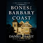 Bones of the Barbary Coast: A Cree Black Thriller | Daniel Hecht
