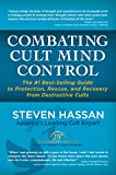 Combating Cult Mind Control: The #1 Best-Selling Guide to Protection, Rescue and Recovery from Destructive Cults