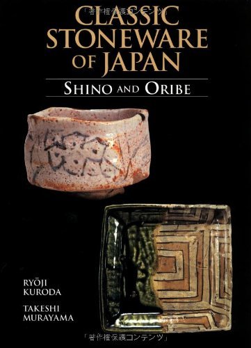 - Classic Stoneware of Japan: Shino and Oribe