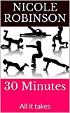 30 Minutes: All It Takes