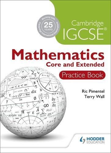 Cambridge IGCSE Mathematics: Core & Extened Practice Book