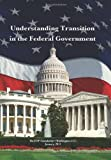 Understanding Transition in the Federal Government, Michael O'Bannon, 1456475258