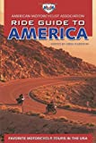 AMA Ride Guide to America: Favorite Motorcycle Tours in the USA (American Motorcyclist Association Ride Guide)