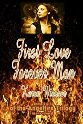 First Love/Forever Man (Angelfire Trilogy)