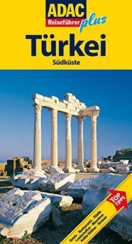 ADAC Reiseführer plus Türkei Südküste: Mit extra Karte zum Herausnehmen