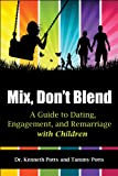Mix, Don't Blend, Kenneth Potts and Tammy Potts, 1936214113