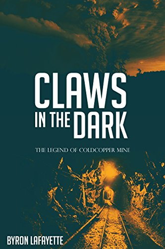 Legends Dark Claw - Claws in the Dark: The Legend of Coldcopper Mine A Novella