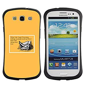 Suave TPU GEL Carcasa Funda Silicona Blando Estuche Caso de protección (para) Samsung Galaxy S3 I9300 / CECELL Phone case / / Doing What You Love Life Death Quote Funny /
