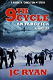Ninth Cycle Antarctica: A Thriller (A Rossler Foundation Mystery) (Volume 2) by  JC Ryan in stock, buy online here