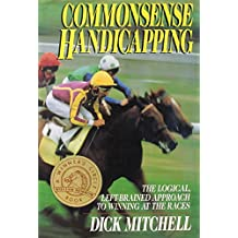 Commonsense Handicapping : the Logical, Left-Brained Approach to Winning at