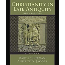 Christianity in Late Antiquity: 300-450 C.e., a Reader