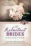 img - for The Reluctant Brides Collection: Love Comes as a Surprise to Six Independent Women of Yesteryear book / textbook / text book