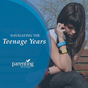 Navigating the Teenage Years Audiobook