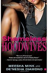 Shameless Hoodwives: A Bentley Manor Tale Paperback
