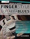 img - for Fingerstyle en la guitarra blues: Domina el fingerpicking y los solos en la guitarra ac stica del blues (Spanish Edition) book / textbook / text book
